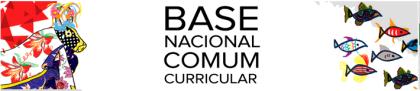 Fig. 1: banner oficial da Base Nacional Comum Curricular. Imagem: divulgação/MEC
